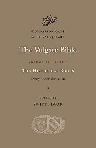 9780674996670: 2: The Vulgate Bible, Volume IIA: The Historical Books: Douay-Rheims Translation (Dumbarton Oaks Medieval Library)