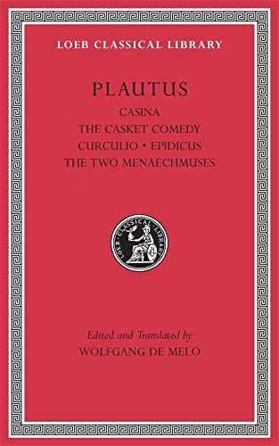 9780674996786: Plautus: Casina. The Casket Comedy. Curculio. Epidicus. The Two Menaechmuses (Loeb Classical Library)