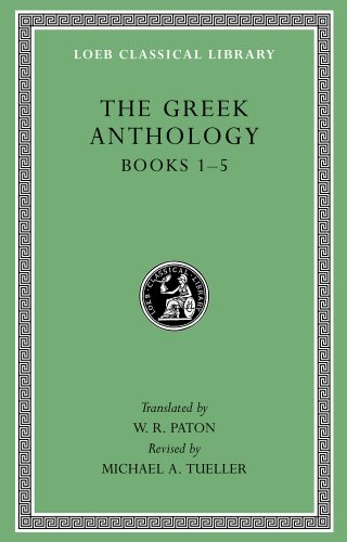 9780674996885: The Greek Anthology, Volume I: Book 1: Christian Epigrams. Book 2: Description of the Statues in the Gymnasium of Zeuxippus. Book 3: Epigrams in the ... 5: Erotic Epigrams (Loeb Classical Library)