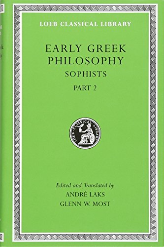Early Greek Philosophy, Volume IX - Sophists,: André Laks and