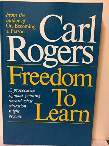 9780675010429: Freedom to Learn: A View of What Education Might Become