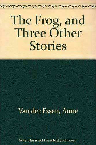 Frog and Three Other Stories: Anne Van Der