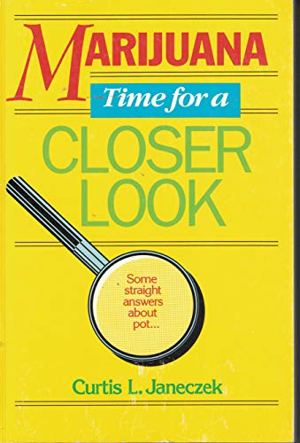 Marijuana: Time for a Closer Look: Some Straight Answers about Pot.: Janeczek, Curtis L.