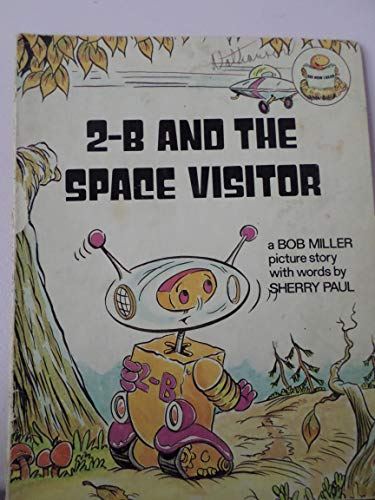 9780675010832: 2-B and the Space Visitor: A Bob Miller Picture Story (An Orange Blossom See How I Read Book)