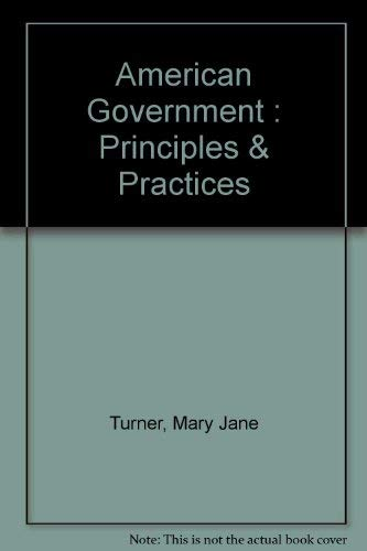 American Government : Principles & Practices: Mary Jane Turner