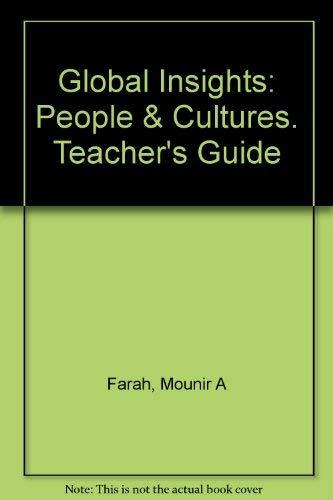Global Insights: People & Cultures. Teacher's Guide: Farah, Mounir A