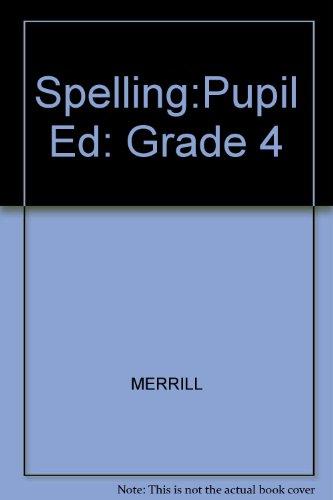 9780675023276: Spelling:Pupil Ed: Grade 4