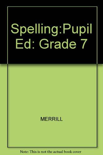 9780675023306: Spelling:Pupil Ed: Grade 7