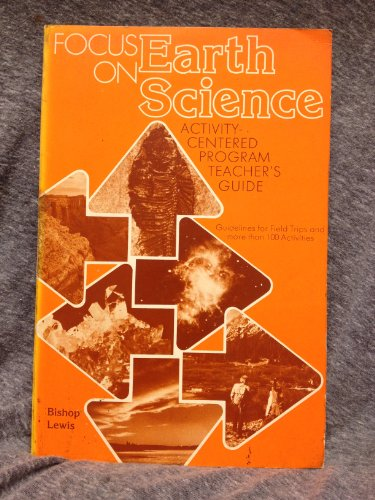 Focus on earth science (A Merrill science: Bishop, Margaret S
