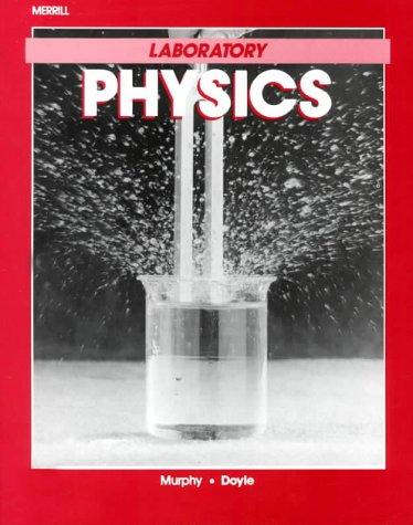 Laboratory Physics: Murphy, James T.;