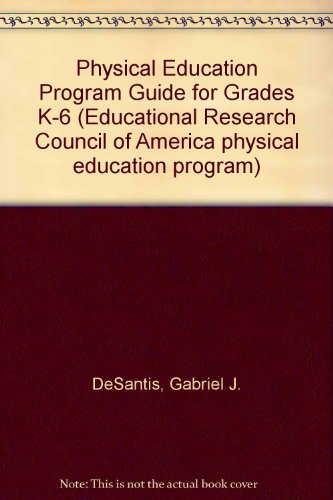 Physical Education Program Guide for Grades K-6 (Educational Research Council of America physical ...