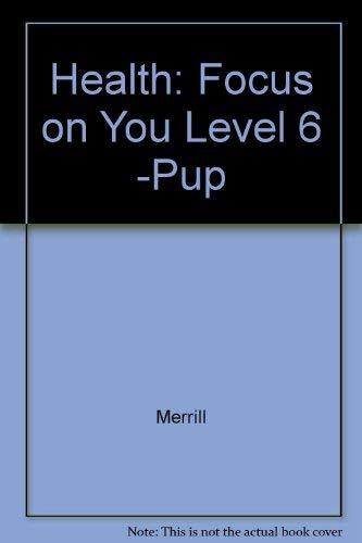 Health Focus on You: Grade Six : Pupil Edition: Meeks, Linda
