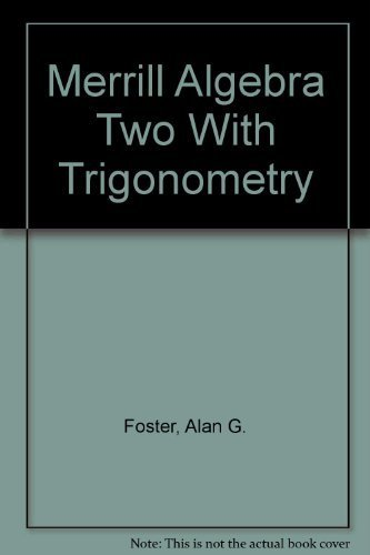 Merrill Algebra Two With Trigonometry: Foster, Alan G.