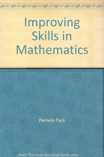 Improving Skills in Mathematics: Pack, Pamela; Collins, Donald; Witherspoon, Jack