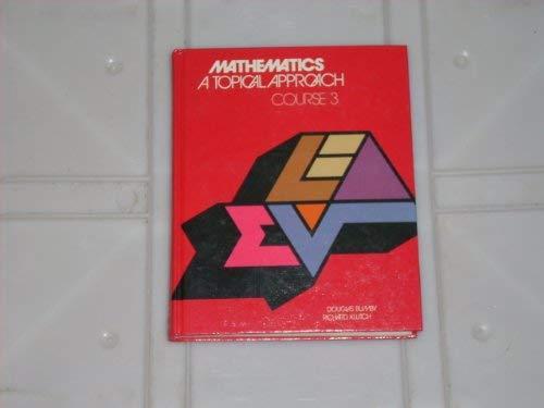 Mathematics a Topical Approach Course 3: Bumby, Douglas
