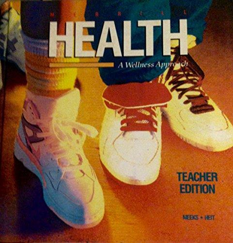 9780675063456: Teacher Edition (Health A Wellness Approach)