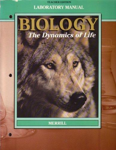 9780675065146: Biology the Dynamics of Life Teacher Edition Laboratory Manual