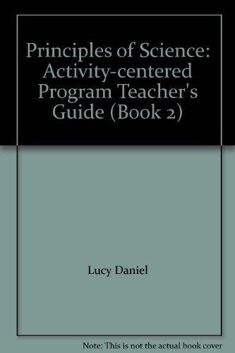Principles of Science: Activity-centered Program Teacher's Guide (Book 2): Lucy Daniel