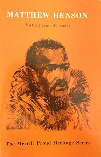 Matthew Henson (The Merrill Proud Heritage Series): Catherine Scheader