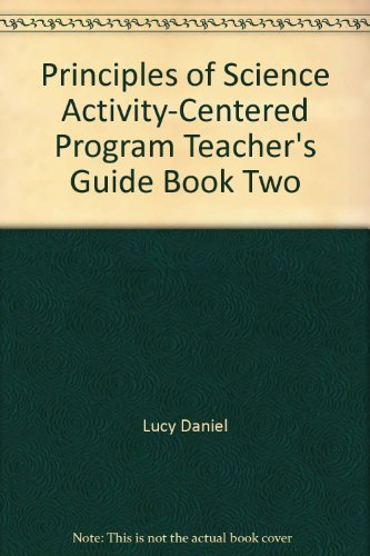 Principles of Science Activity-Centered Program Teacher's Guide Book Two (0675077249) by Lucy Daniel