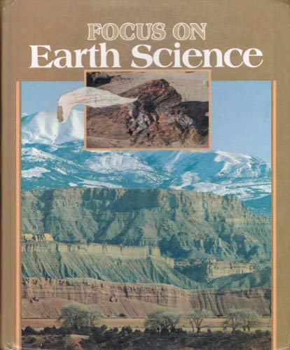 Focus on Earth Science (A Merrill science: Berry Sutherland