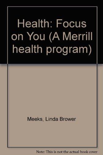 9780675077804: Health: Focus on You (A Merrill health program)