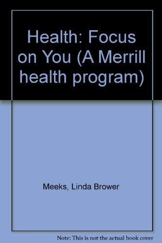 9780675077835: Health: Focus on You (A Merrill health program)