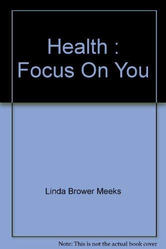 9780675077873: Health : Focus On You