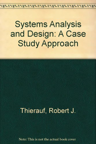 9780675081726: Systems analysis and design: A case study approach (IPS, information processing series)