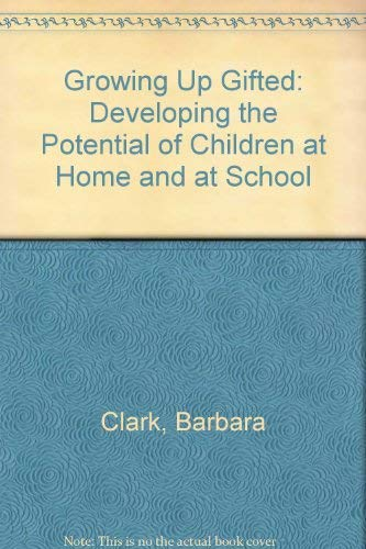 9780675082761: Growing up gifted: Developing the potential of children at home and at school