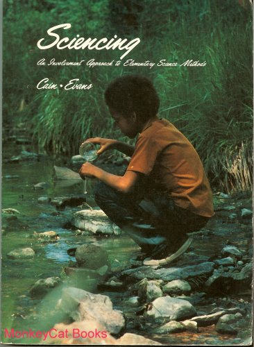 9780675083645: Sciencing: An involvement approach to elementary science methods