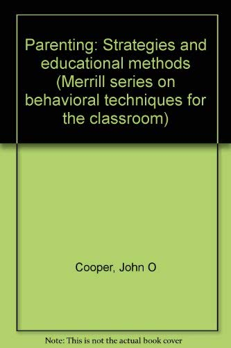 9780675083843: Parenting: Strategies and educational methods (Merrill series on behavioral techniques for the classroom)