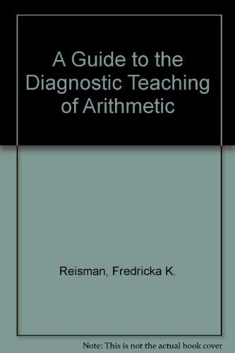 9780675083973: A Guide to the Diagnostic Teaching of Arithmetic