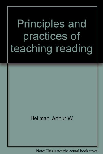 Principles and practices of teaching reading: Heilman, Arthur W