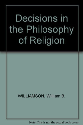 Decisions in Philosophy of Religion: Williamson, William B.