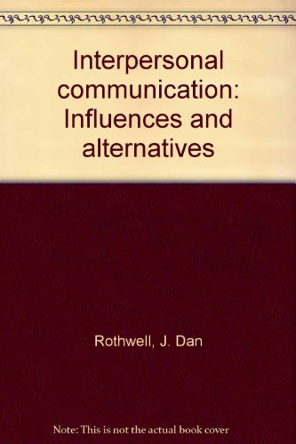 9780675087643: Interpersonal communication: Influences and alternatives