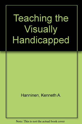 9780675087759: Teaching the Visually Handicapped