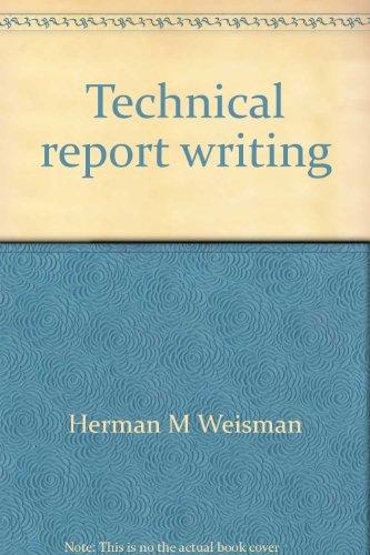 Technical Report Writing: Weisman, Herman M