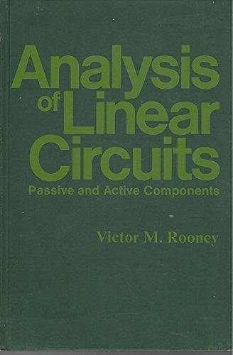 ANALYSIS OF LINEAR CIRCUITS: Passive and Active: Victor M. Rooney