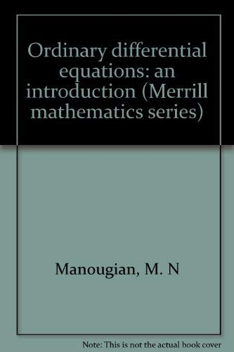 Ordinary differential equations: an introduction (Merrill mathematics: Manougian, M. N