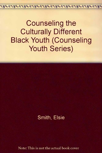 Counseling the Culturally Different Black Youth (Counseling Youth Series): Elsie Smith
