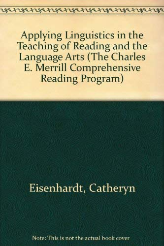 9780675090889: Applying Linguistics in the Teaching of Reading and the Language Arts (The Charles E. Merrill Comprehensive Reading Program)