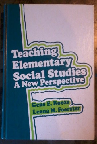Teaching elementary social studies; a new perspective: Rooze, Gene Edward