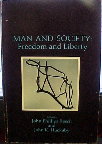 Man and Society: Freedom and Liberty: John Phillips Resch