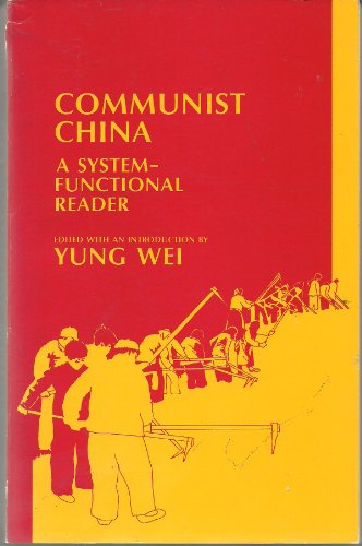 Communist China. A system-functional reader.: YUNG WEI editor