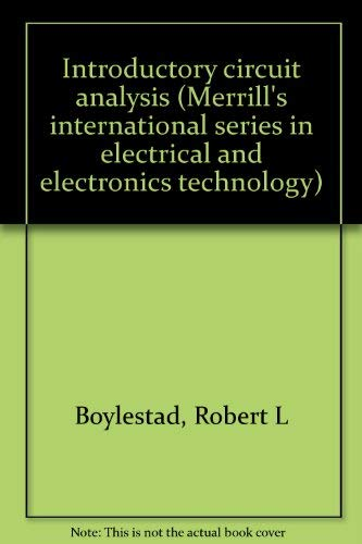 9780675091688: Introductory circuit analysis (Merrill's international series in electrical and electronics technology)