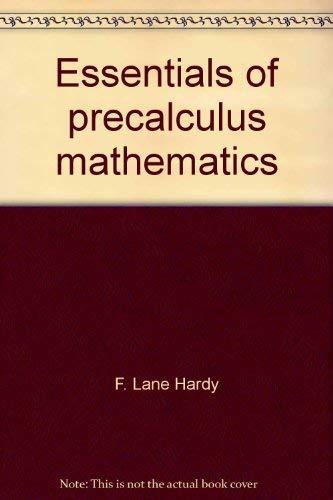 Essentials of precalculus mathematics (Merrill mathematics series): Hardy, F. Lane
