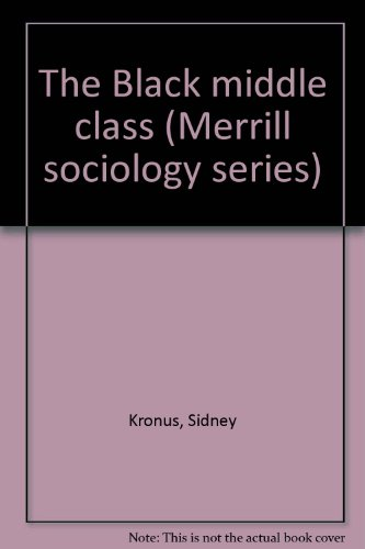 9780675092180: The Black middle class (Merrill sociology series)