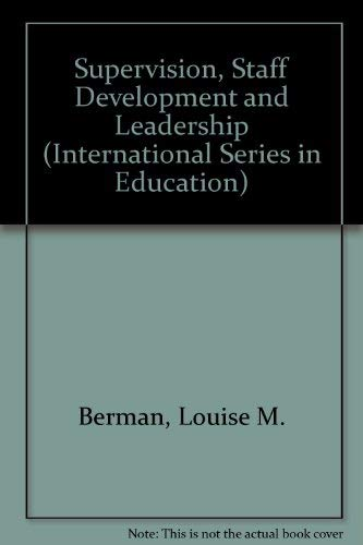 Supervision, staff development, and leadership (Merrill's international series in education): ...