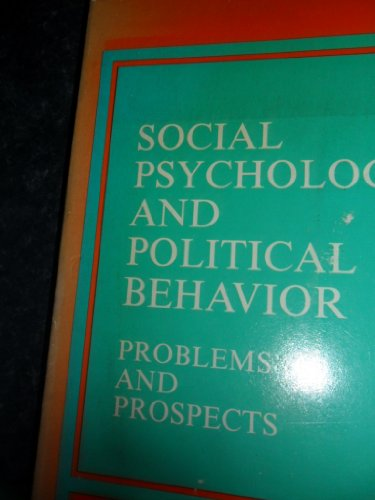Social Psychology and Political Behavior: Problems and Prospects